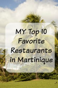 My Top 10 Favorite Restaurants in Martinique