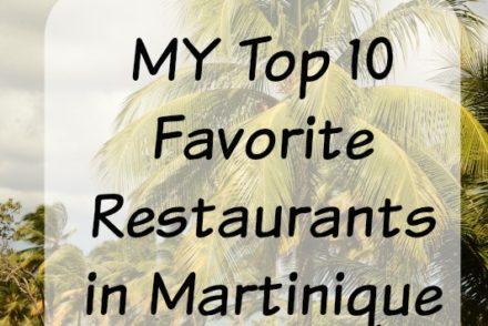 My Top 10 Favorite Restaurants in Martinique