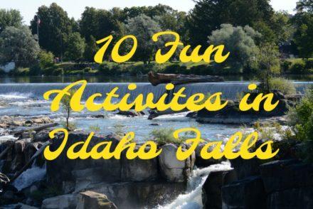 10 Fun Activities in Idaho Falls