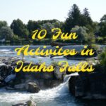 10 Fun Activities in Idaho Falls
