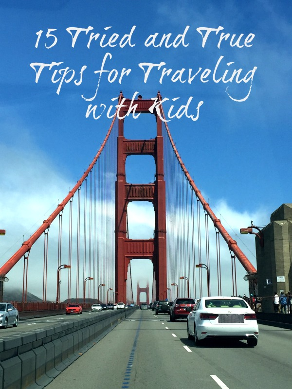 15 Tried and True Tips for Traveling with Kids pebblepirouette.com #travel #kids #traveltips