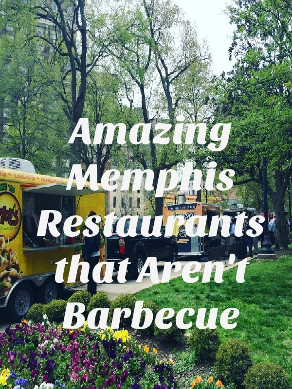 Amazing Memphis Restaurants that Aren't Barbecue #memphis #restaurants #food #travel #pebblepirouette